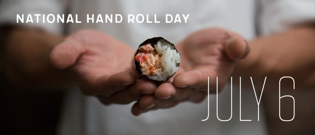 National Hand Roll Day | July 6